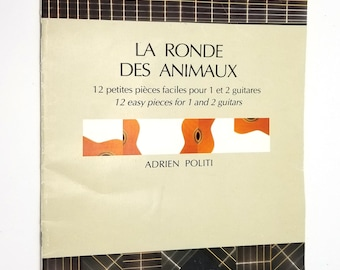La Ronde Des Animaux 12 petites pieces faciles 1 et 2 guitares (12 easy pcs for 1 & 2 guitars) by Adrien Politi 1998 French Sheet Music