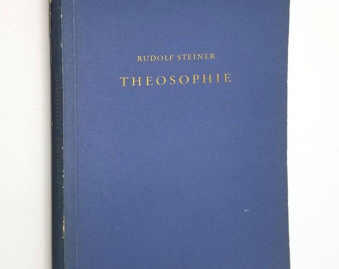 Theosophie: Einfubrung in ubersinnlich Welterkenntnis und Menschenhestimmung by Rudolf Steiner 1961 Soft Cover - German Language