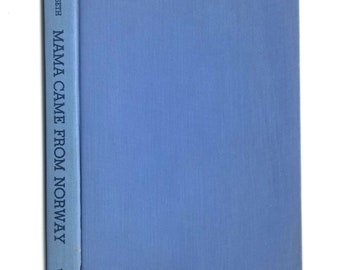 Mama Came From Norway by Olaf H. Olseth 1st Edition Hardcover HC 1955 Vantage Press - Biography Immigration Stories