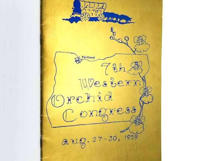"Seventh (7th) Western Orchid Congress Program August 27-30, 1959 ""A Century of Orchids"" Portland, Oregon"