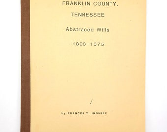 Abstracts of Franklin County, Tennessee Wills 1808-1875 Genealogy Reference