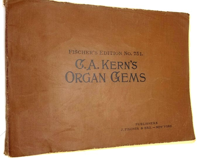 C.A. Kern's Organ Gems (Fischer's Edition No. 751) 1894 Antique Sheet Music Song Book
