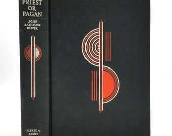 Priest or Pagan by John Rathbone Oliver 1933 1st Edition Hardcover HC - Alfred A. Knopf - Forces of Good vs. Evil - Fiction