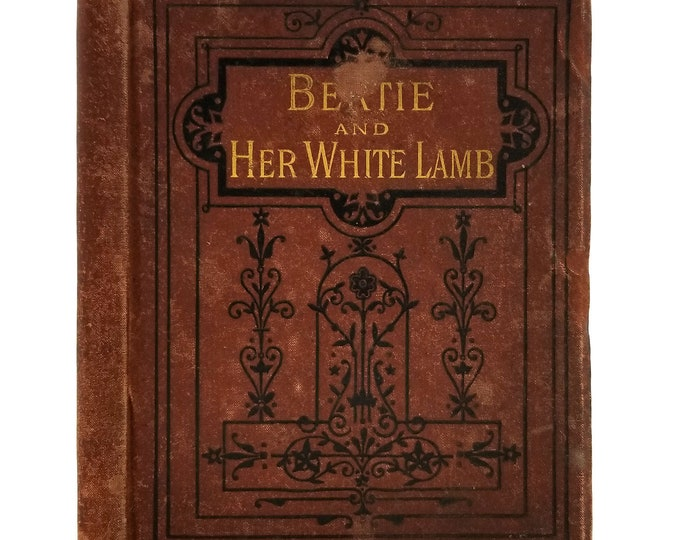Bertie and Her White Lamb Hardcover HC Ca. 1875 W.H. Broom, London - Rare Antique Children's Inspirational Book