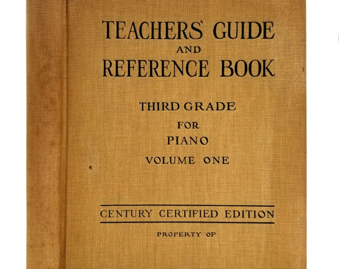 Teachers' Guide and Reference Book: Third Grade for Piano Volume One 1919 Century Music Company Hardcover HC