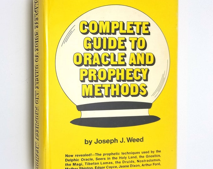 Complete Guide to Oracle and Prophecy Methods by Joseph J. Weed Hardcover HC w/ Dust Jacket DJ 1971 Metaphysical How To