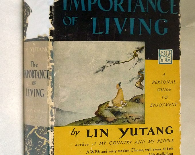 The Importance of Living 1937 by Lin Yutang - John Day 1st Edition Hardcover HC w/ Dust Jacket DJ - Reynal & Hitchcock