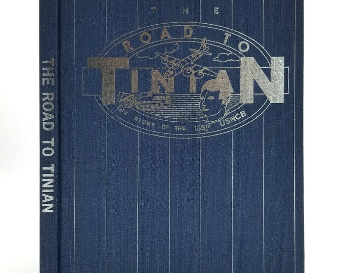 The Road to Tinian: The Story of the 135th USNCB by George A. Larson - Hardcover HC - History World War II