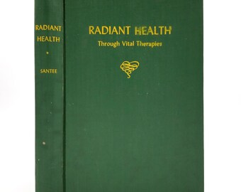 Radiant Health Through Vital Therapies by Eugene L. Santee SIGNED Hardcover HC 1955 Alternative Healing