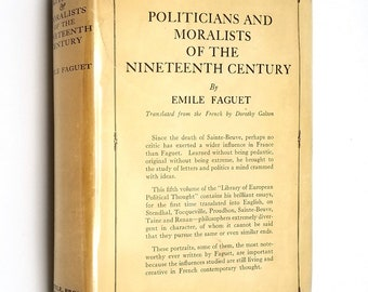 Politicians & Moralists of the Nineteenth Century by Emile Faguet 1930 Hardcover HC w/ Rare Dust Jacket DJ - Little, Brown and Co.