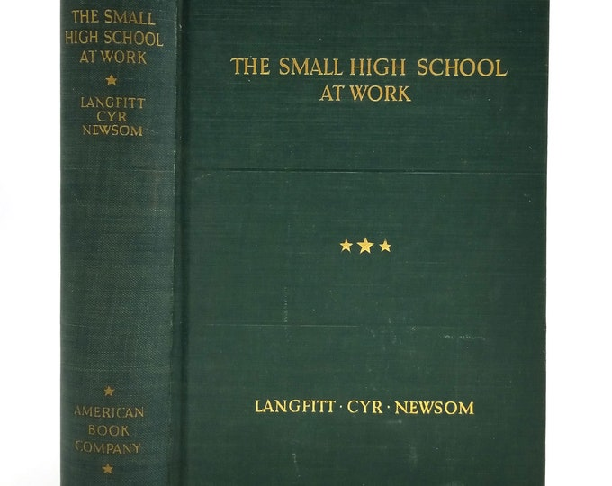 The Small High School at Work by Langfitt, Cyr & Newsom 1936 1st Edition Hardcover HC - Teaching, Education, Administration