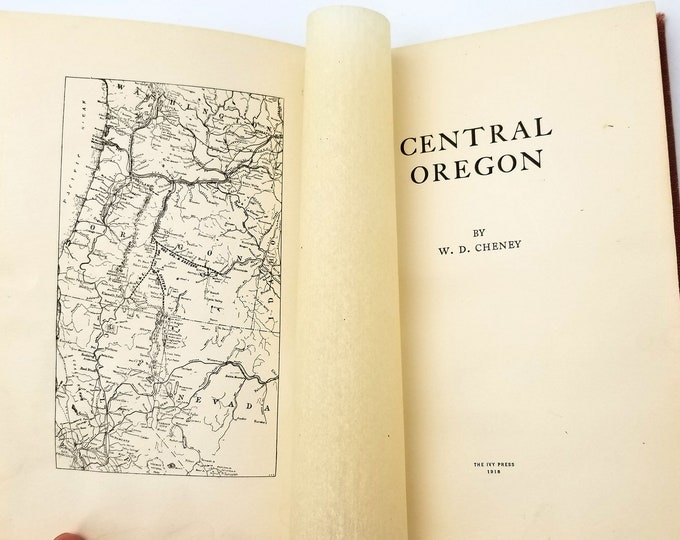 Central Oregon by W.D. Cheney Hardcover 1918 Ivy Press Deschutes Bend Malheur Local History