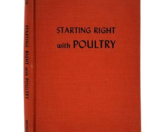 Starting Right With Poultry by G.T. Klein 1947 1st Edition Hardcover HC - Macmillan - Animal Husbandry Farming