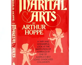The Marital Arts by Arthur Hoppe 1985 Arbor House - Hardcover HC w/ Dust Jacket DJ - Humor Relationships San Francisco Chronicle