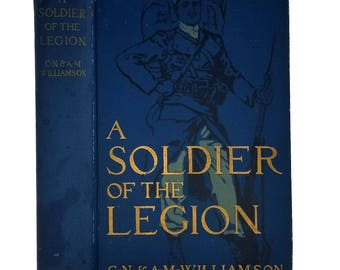 A Soldier of the Legion by C.N. & A.M. Williamson 1914 1st Edition Hardcover HC - Doubleday Page -