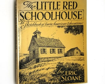 The Little Red Schoolhouse: Sketchbook of Early American Education by Eric Sloane 1st Edition Hardcover w/ Dust Jacket 1972 History