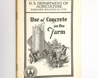 Use of Concrete on the Farm (Farmers' Bulletin No. 1772) by T.A.H. Miller 1944 US Department of Agriculture