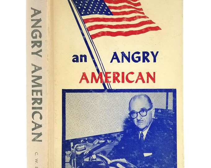 An Angry American by C.W. Burpo Hardcover HC Ca. 1964 Conservative Politics Government