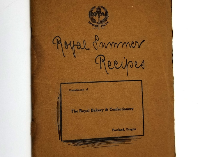 Antique Cookbook: Royal Summer Recipes by Royal Bakery and Confectionery 1907 Portland, Oregon (OR) Baking Recipes