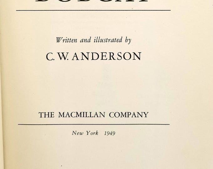 Bobcat C.W. Anderson 1949 Macmillan Company 1st Edition Hardcover HC - Children Juvenile Horse Fiction Story