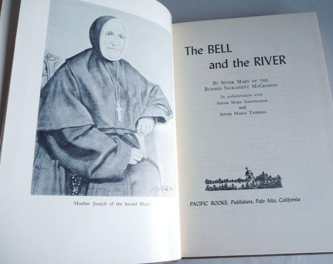 The Bell & the River Sister Mary 1957  1st Edition Hardcover HC Mother Joseph Sacred Heart Providence Healthcare