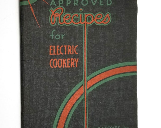 Approved Recipes and Instructions for the Operation and Care of the A-B Electric Range by Dorothy K. Harris