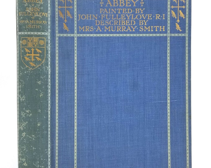 Westminster Abbey by Mrs. A. Murray Smith 1st Edition Hardcover HC 1904 Adam & Charles Black London