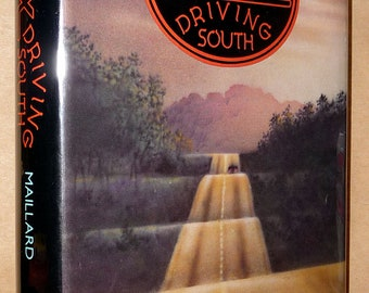 Alex Driving South Keith Maillard 1980 1st Edition Hardcover HC w/ Dust Jacket DJ - Dial Press - 2nd Book - High School Recollections
