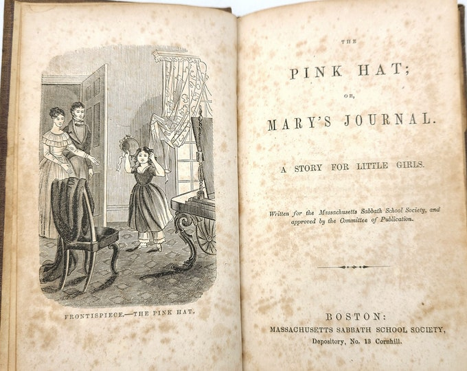Antique Children's/Girls Fiction: The Pink Hat; or, Mary's Journal 1853