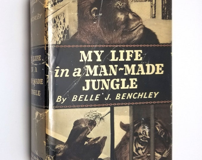 My Life in a Man-Made Jungle by Belle Benchley SIGNED 1st Edition Hardcover HC w/ Dust Jacket 1940 San Diego Zoo Director Autobiography