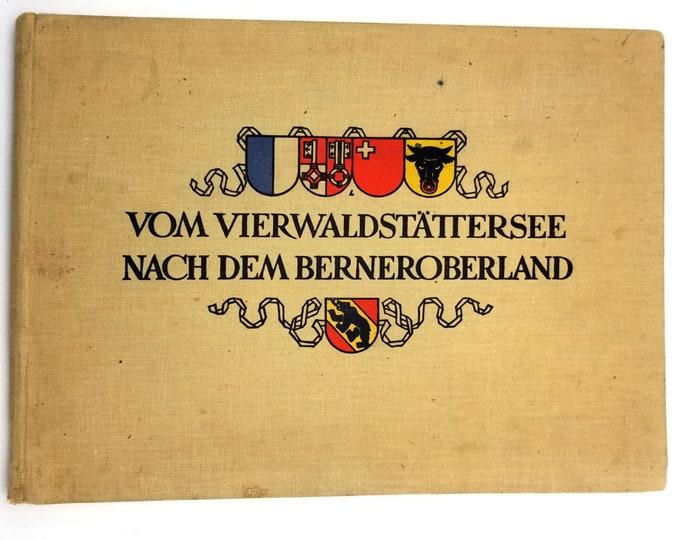 Vintage Travel Tourism: Vierwaldstattersee (Furka-Grimsel) Berner Oberland / Lake of Lucerne – Bernese Oberland Hardcover Ca 1920s/1930s