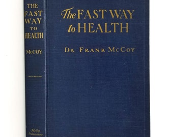 Vintage Health Diet Wellness Book: The Fast Way to Health by Frank McCoy Hardcover HC 1927 McCoy Industries