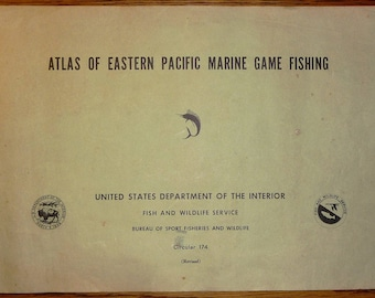 Atlas of Eastern Pacific Marine Game Fishing (Bureau of Sport Fisheries & Wildlife Circular 174) 1964 by James L. Squire, Jr. USGS