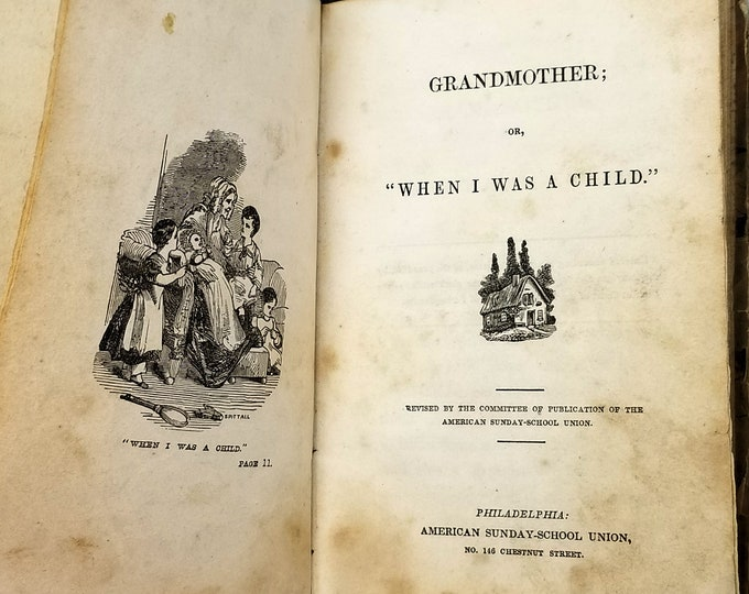"""Antique Children's Book: Grandmother; or, """"When I Was a Child Hardcover 1846 American Sunday-School Union RARE"""