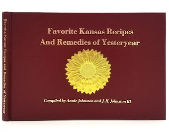 Favorite Kansas Recipes and Remedies of Yesteryear by Annie Johnston Ca. 1970s/1980s Kansas KS Cookbook History