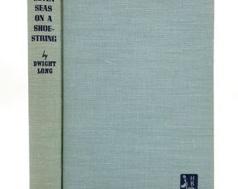 "Seven Seas on a Shoestring: Sailing All Seas in the ""Idle Hour"" by Dwight Long Signed Hardcover HC 1938 Harper"