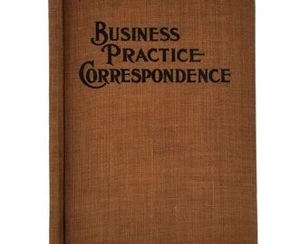 Business Practice Correspondence by J.S. Sweet Hardcover HC 1911 Reference Letters Telegrams Samples - Antique