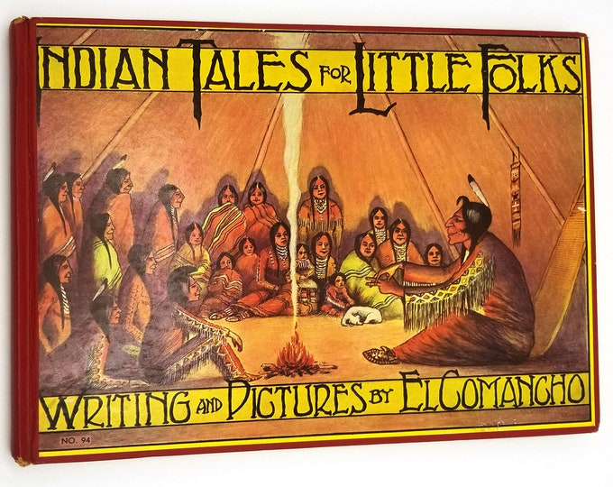 Vintage Children's Book: Indian Talks for Little Folks by W.S. Phillips (El Comancho) Hardcover HC 1928 Platt & Munk