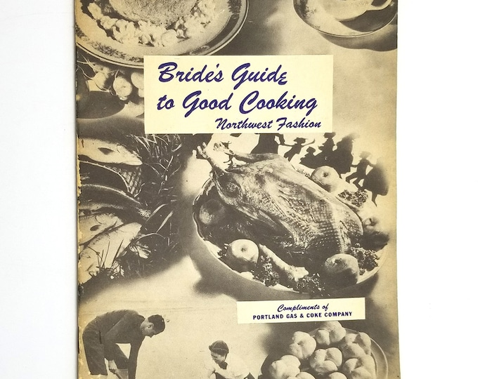 Bride's Guide to Good Cooking - Northwest Fashion - 1945 Pamphlet published by Portland Gas & Coke Company (Oregon) for Modern Gas Ranges