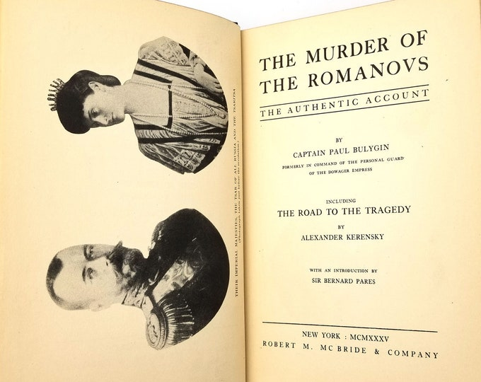 The Murder of the Romanovs: The Authentic Account by Captain Paul Bulygin 1st Edition Hardcover HC 1935  Robert McBride History Biography