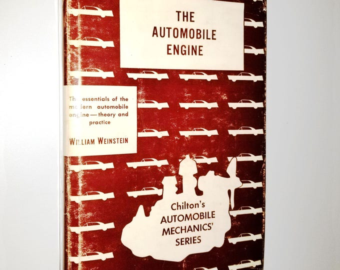 The Automobile Engine (Chilton's Automobile Mechanics' Series) by William Weinstein 1962 - Hardcover HC w/ Dust Jacket DJ