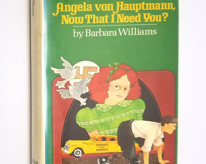 Where are You, Angela von Hauptmann, Now That I Need You? by Barbara Williams SIGNED 1st Edition Hardcover HC w/ Dust Jacket DJ 1979