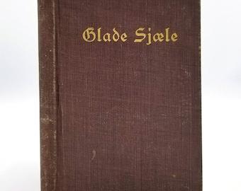 Glade Sjaele: Nyeste og bedste Samling af Skroner og Indsald 1903 Udgiverens Forlag Chicago, IL Danish Language