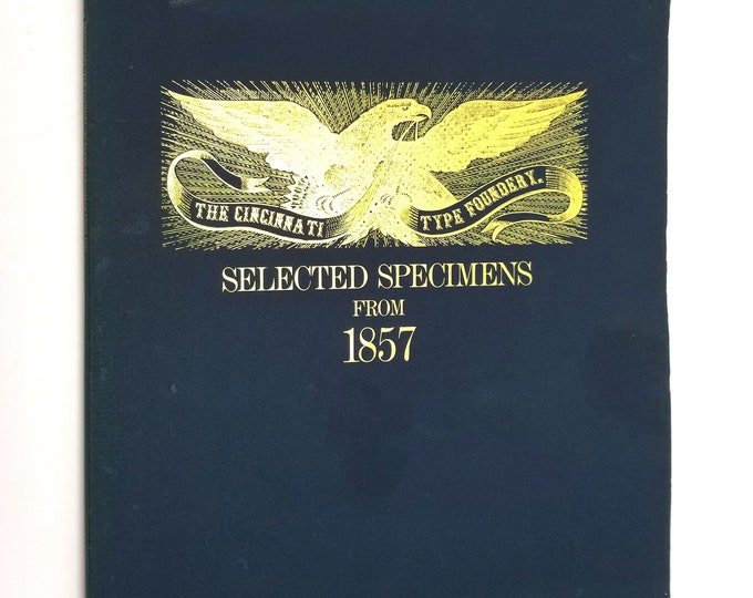 Specimen of Printing Types, Cast, and for Sale at Cincinnati Type Foundry (Selected Specimens from 1857) by L.T. Wells Reprint 1998