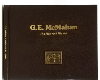 G. E. McMahan: The Man and His Art SIGNED Numbered 1980 by Zelda Shulley - Wildlife Painter - Oregon Artist