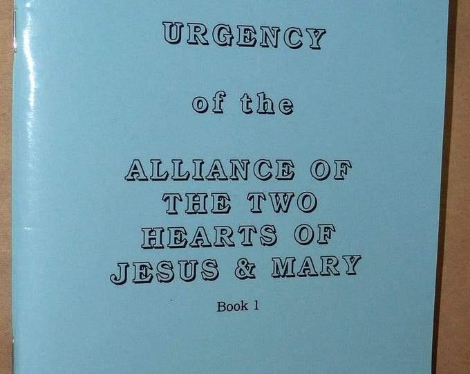 Urgency of the Alliance of Two Hearts of Jesus & Mary - Book 1 - 1991 by Fr. Edgardo Arellano - Relgious Catholic Christian Christ
