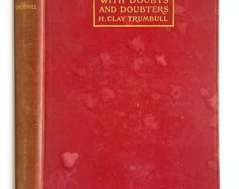 How to Deal With Doubts and Doubters by H. Clay Trumbull 1903 Hardcover HC - Young Men's Christian Association - Religion Faith