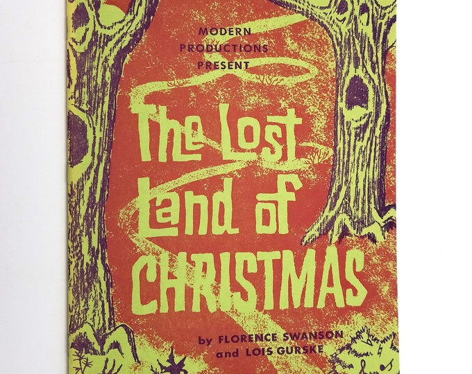 The Lost Land of Christmas: A Christmas Program for the Upper Grades by Florence Swanson 1965 Children Youth Operetta Play Music