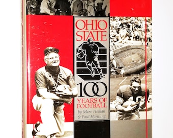 Ohio State: 100 Years of Football by Marv Homan & Paul Hornung ca. late 1980's Hardcover HC w/ Dust Jacket - Big Ten Champions