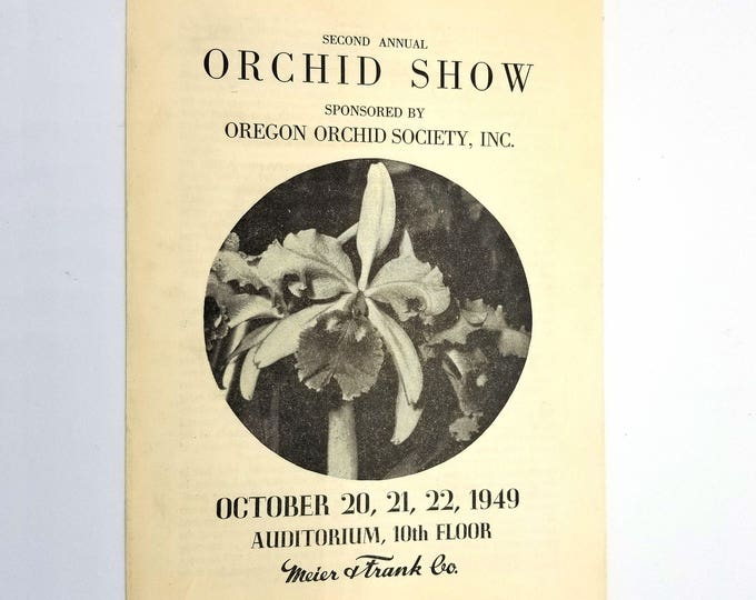Second (2nd) Annual Orchid Show Program Sponsored by Oregon Orchid Society, Inc. October 20, 21, 22, 1949